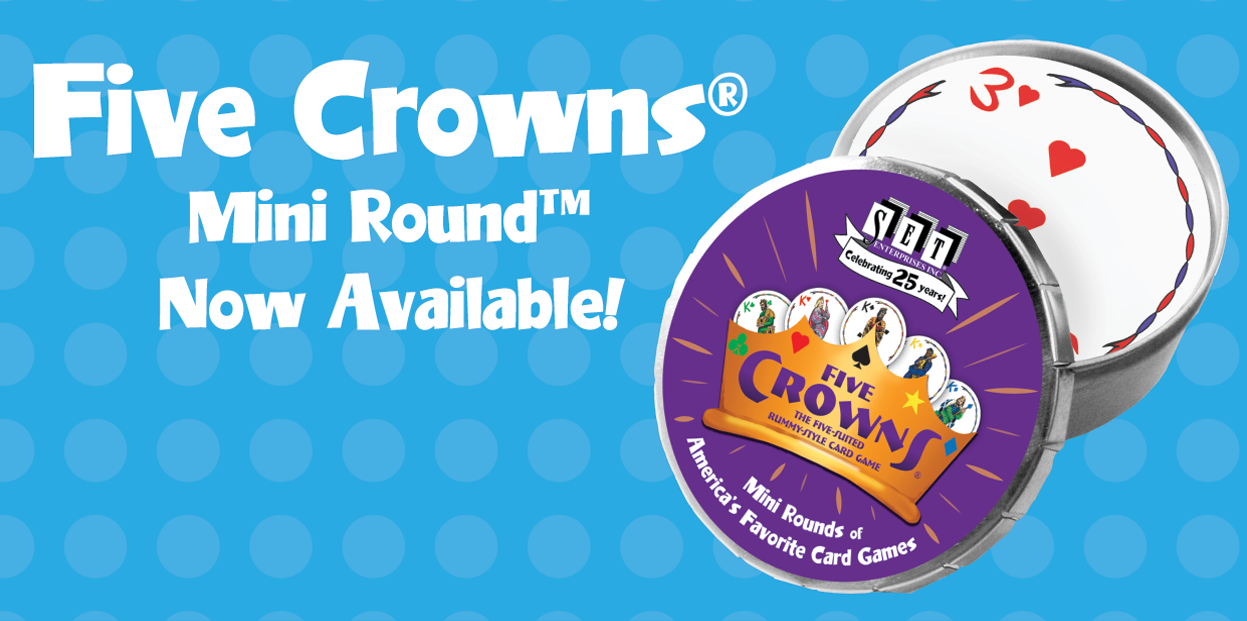 FIVE CROWNS MINI ROUND is here!